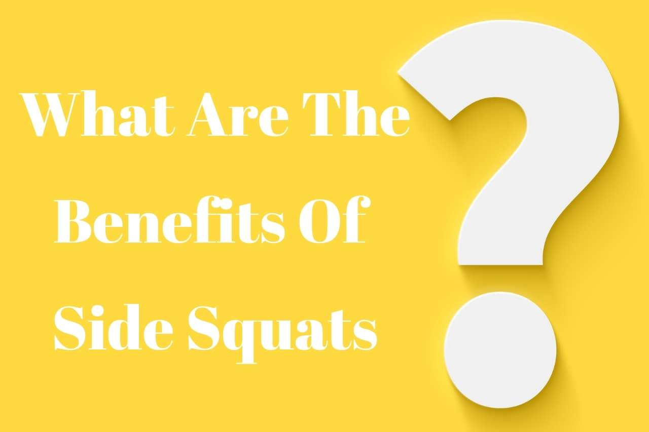 Benefits of side squats